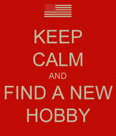 Is It Time To Try A New Hobby?