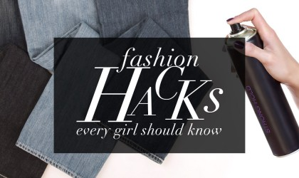 Clothing and fashion hacks every woman should know – A guide for a lazy girl